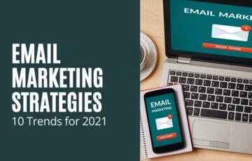 10 Trending Email Marketing Strategies for 2021
