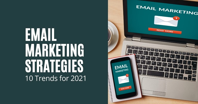 10 Trending Email Marketing Strategies for 2021