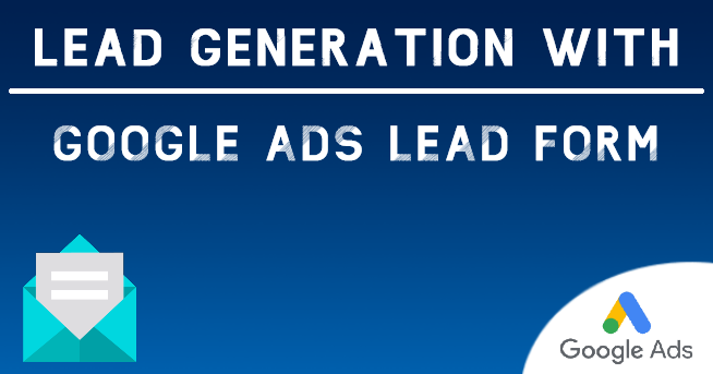 Lead-Generation-With-Google-Ads-Lead-Forms